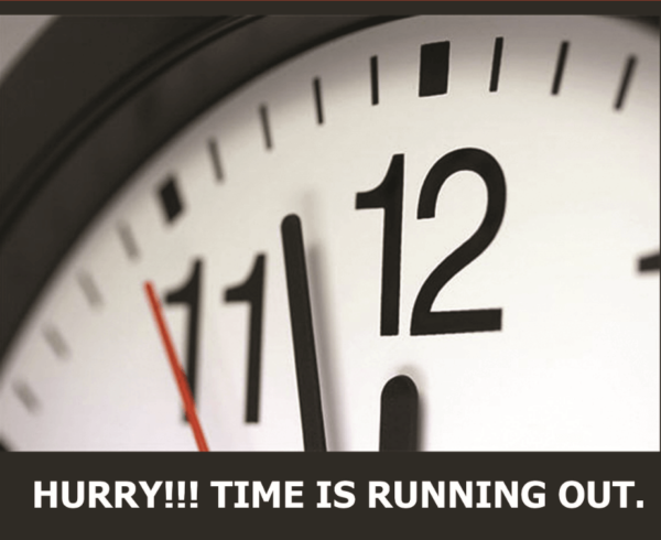 Hurry!!! Time Is Running Out.